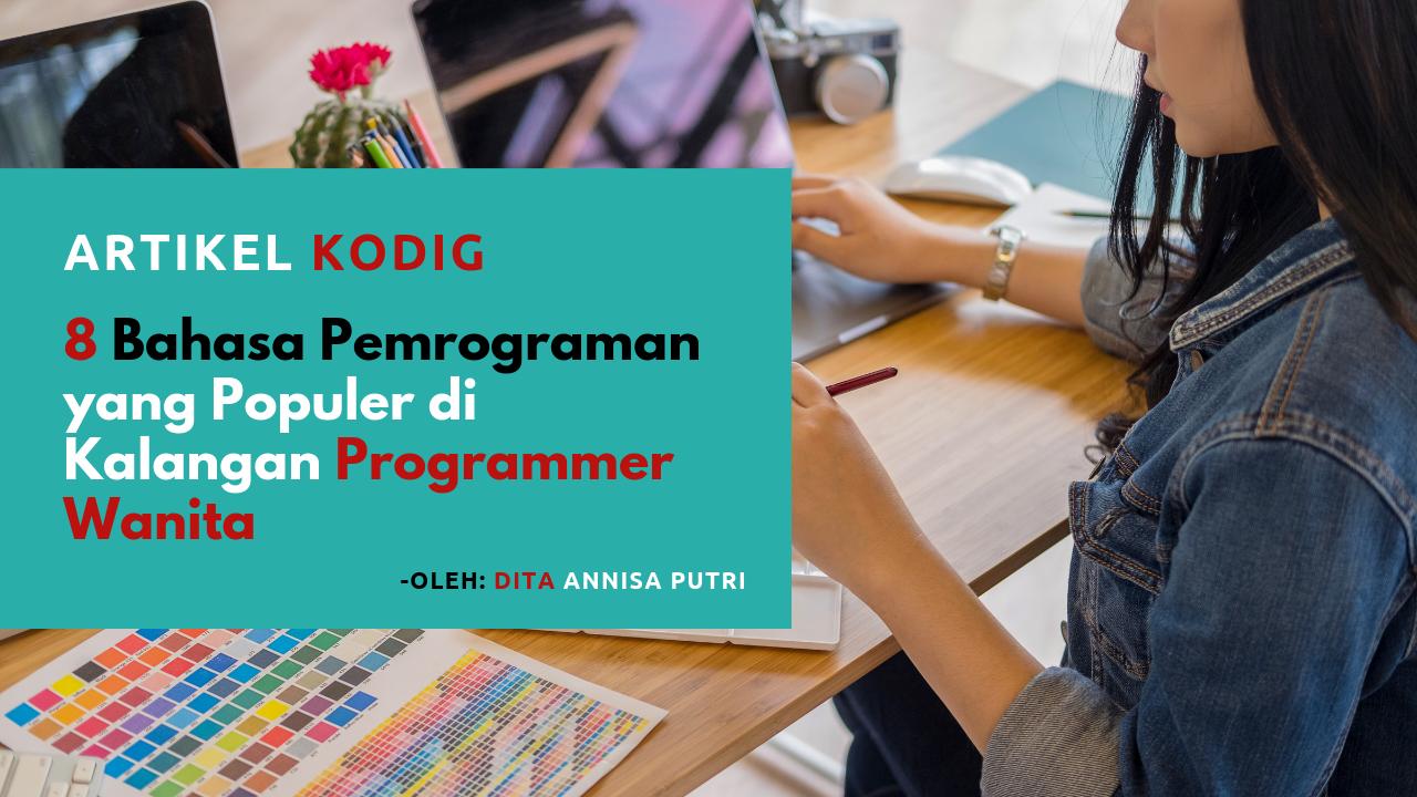 8 Bahasa Pemrograman yang Populer di Kalangan Programmer Wanita