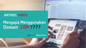Mengapa Menggunakan Domain .COM?