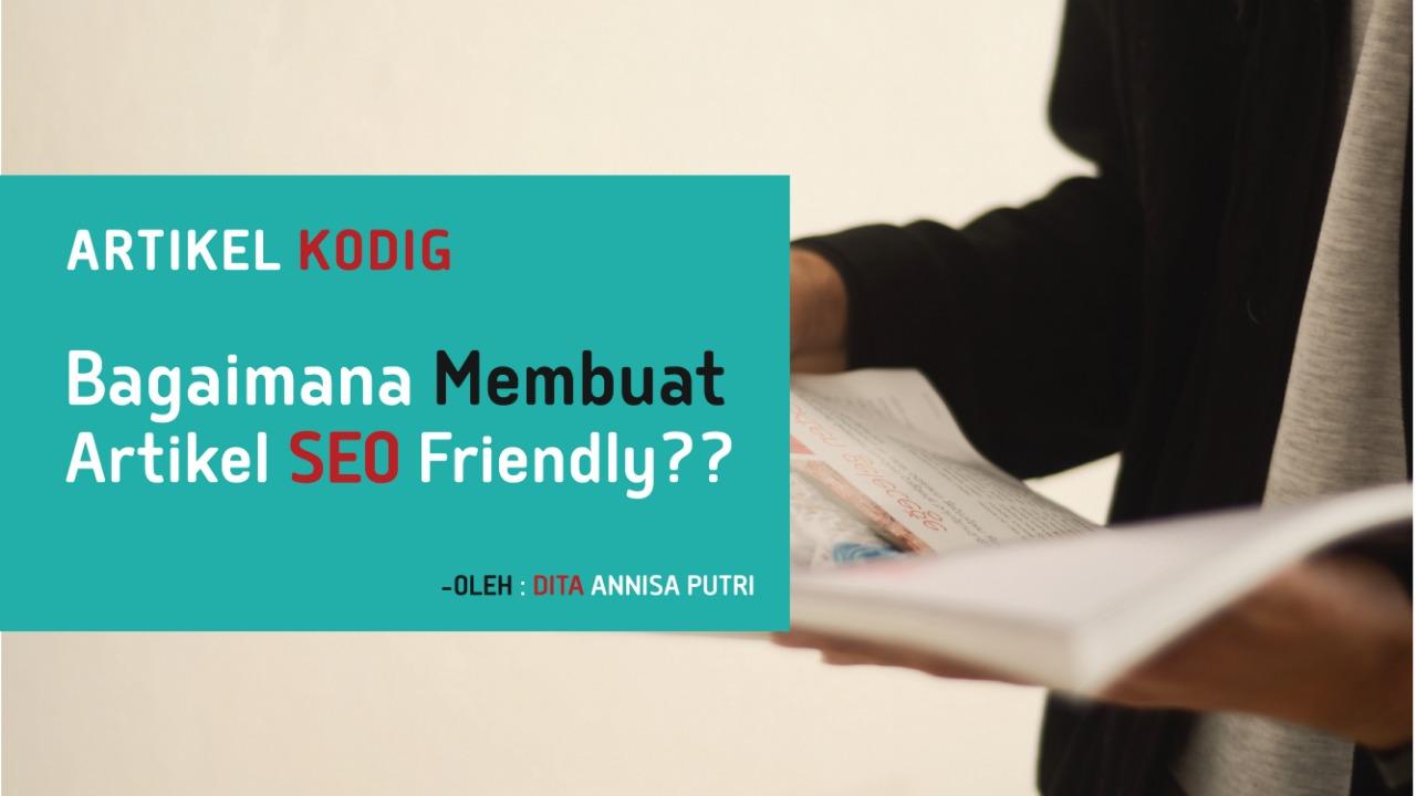 Artikel SEO Friendly. Bagaimana Cara Membuatnya?