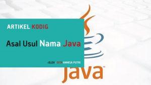 Bahasa Java? Berikut Asal Usul Nama Java!