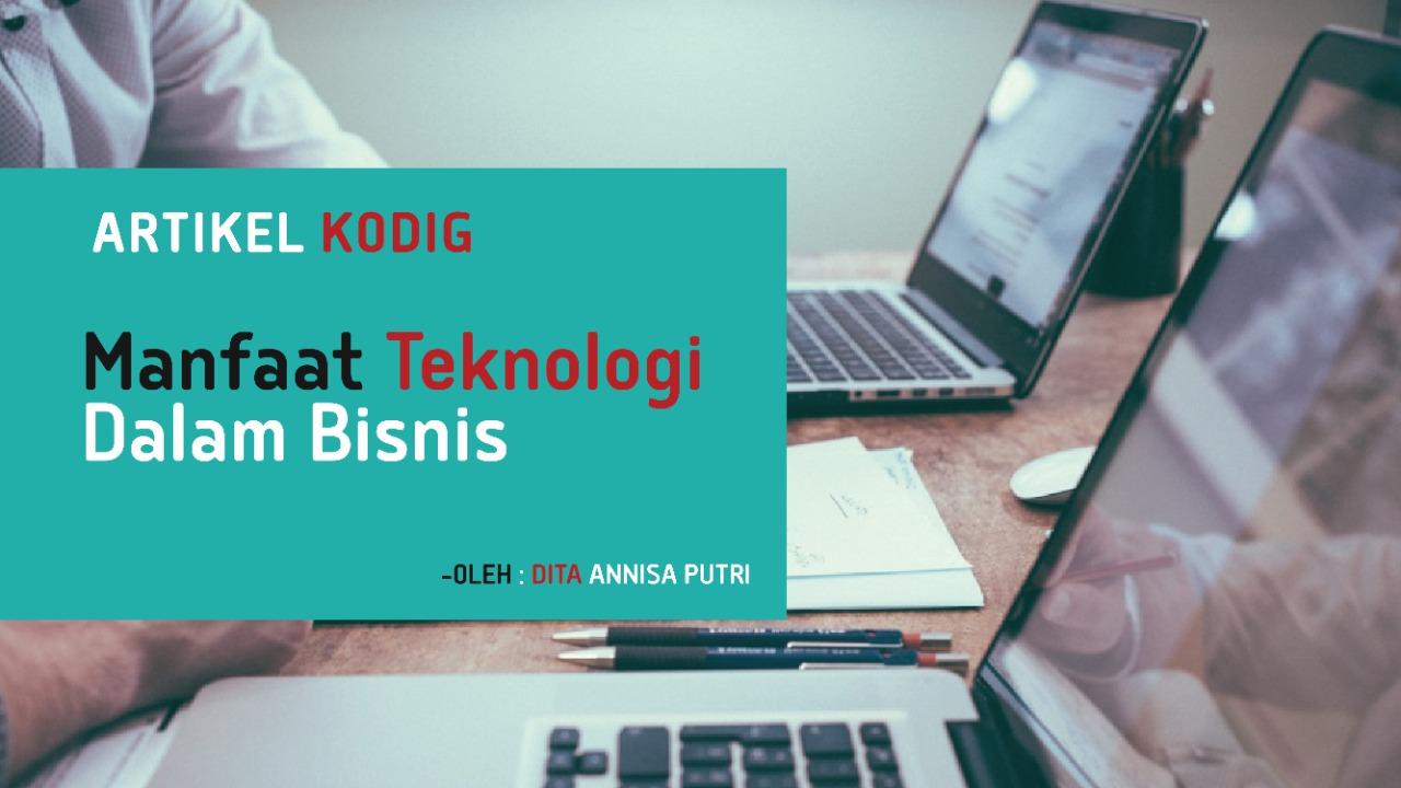 Manfaat Teknologi dalam Bisnis