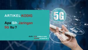 Jaringan 5G Di Indonesia! Apa Sih Jaringan 5G Itu?